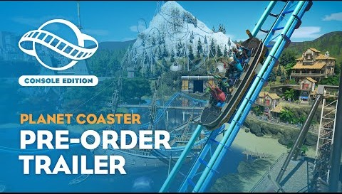 Planet Coaster: Console Edition | Pre-Order Trailer - YouTube